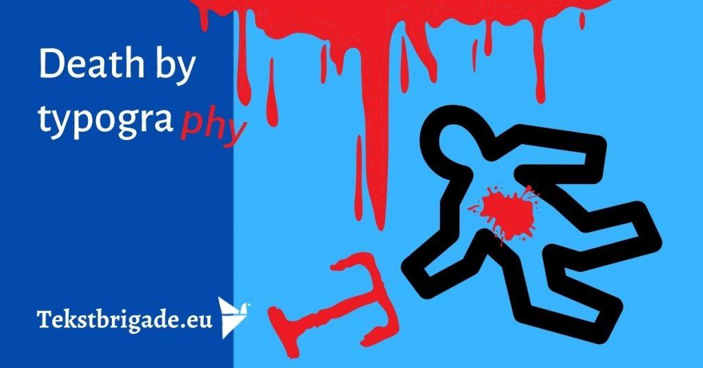 death by typography - tekstbrigade.eu